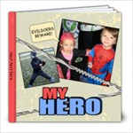 my hero - 8x8 Photo Book (20 pages)