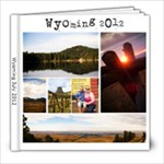 Wyoming 2012 Vacation - 8x8 Photo Book (20 pages)
