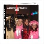 2007 apokries iraklio - 6x6 Photo Book (20 pages)