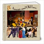 Arsenic and Old Lace  8  x 8  Book - 8x8 Photo Book (20 pages)