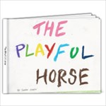 The Playful Horse2 - 11 x 8.5 Photo Book(20 pages)