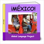 Mexico magnifico ! - 8x8 Photo Book (20 pages)