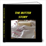 THE BUTTER STORY revised - 8x8 Photo Book (20 pages)
