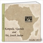 2013 Uganda/South Sudan - 12x12 Photo Book (20 pages)
