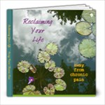 Reclaiming Life, 8X8 final - 8x8 Photo Book (20 pages)