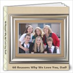60 Reasons Why We Love You Dad! - 12x12 Photo Book (20 pages)
