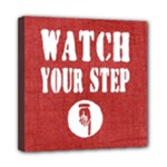 watch your step - Mini Canvas 8  x 8  (Stretched)
