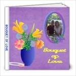 Bouquet of Love 8X8 album  - 8x8 Photo Book (20 pages)