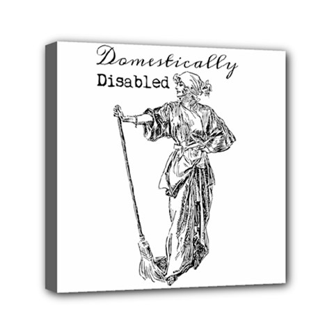 Domestically Disabled Mini Canvas 6  X 6  (framed) by StuffOrSomething