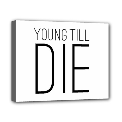 Young Till Die Typographic Statement Design Canvas 10  X 8  (framed) by dflcprints