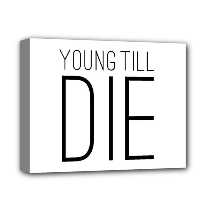 Young Till Die Typographic Statement Design Deluxe Canvas 14  x 11  (Framed)