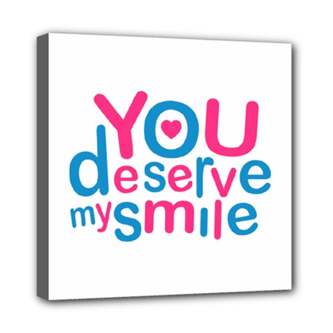 You Deserve My Smile Typographic Design Love Quote Mini Canvas 8  X 8  (framed) by dflcprints