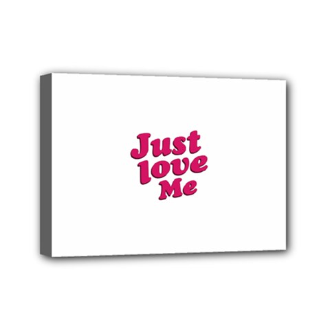 Just Love Me Text Typographic Quote Mini Canvas 7  X 5  (framed) by dflcprints