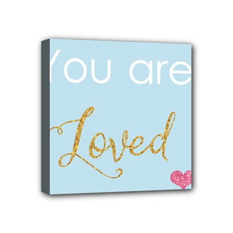 You Are Loved Mini Canvas 4  X 4  (stretched) by Kathrinlegg