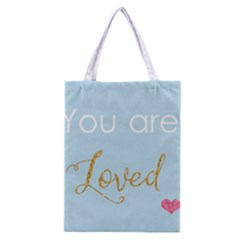 You Are Loved Classic Tote Bag