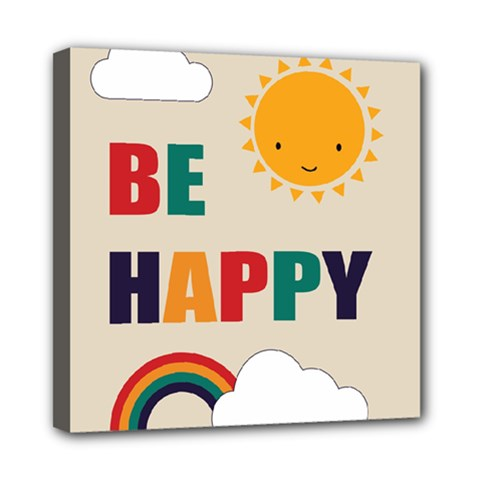 Be Happy Mini Canvas 8  X 8  (framed) by Kathrinlegg