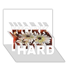 Fall Flowers No  3 Work Hard 3d Greeting Card (7x5)  by timelessartoncanvas