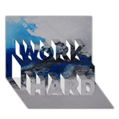 Blue Abstract No 4 Work Hard 3d Greeting Card (7x5)  by timelessartoncanvas