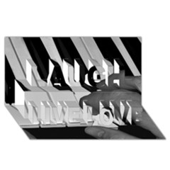 The Piano Player Laugh Live Love 3d Greeting Card (8x4)  by timelessartoncanvas