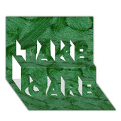 Woven Skin Green Take Care 3d Greeting Card (7x5)