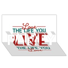 Love The Life You Live Party 3d Greeting Card (8x4)  by theimagezone