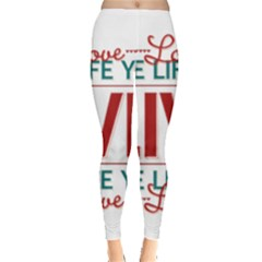 Love The Life You Live Women s Leggings by theimagezone