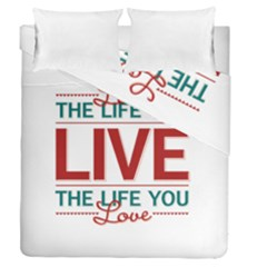 Love The Life You Live Duvet Cover (Full/Queen Size) by theimagezone