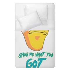Show Me What You Got New Fresh Duvet Cover Single Side (Single Size) by kramcox