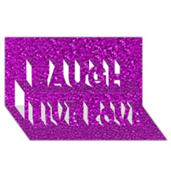 Sparkling Glitter Hot Pink Laugh Live Love 3d Greeting Card (8x4)  by ImpressiveMoments