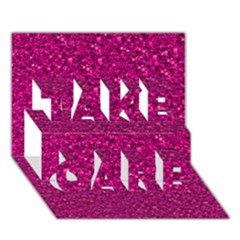 Sparkling Glitter Pink TAKE CARE 3D Greeting Card (7x5)