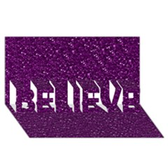 Sparkling Glitter Plum Believe 3d Greeting Card (8x4)