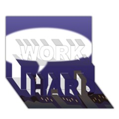 City Speech  Work Hard 3d Greeting Card (7x5)  by theimagezone