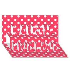 Hot Pink Polka Dots Laugh Live Love 3d Greeting Card (8x4)  by creativemom