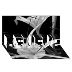 Exotic Black And White Flowers Believe 3d Greeting Card (8x4)  by timelessartoncanvas