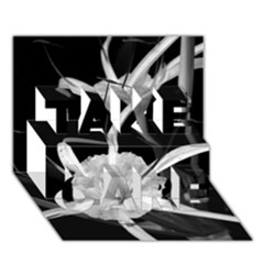 Exotic Black And White Flowers Take Care 3d Greeting Card (7x5)  by timelessartoncanvas