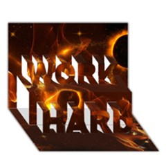 Fire And Flames In The Universe Work Hard 3d Greeting Card (7x5)  by FantasyWorld7