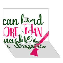 I Can Load More Than Washers And Dryers Ribbon 3d Greeting Card (7x5)  by CraftyLittleNodes
