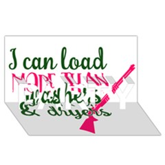 I Can Load More Than Washers And Dryers Party 3d Greeting Card (8x4)
