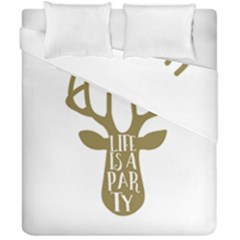 Life Is A Party Buck Deer Duvet Cover (double Size) by CraftyLittleNodes