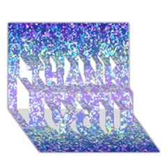 Glitter 2 Thank You 3d Greeting Card (7x5)  by MedusArt