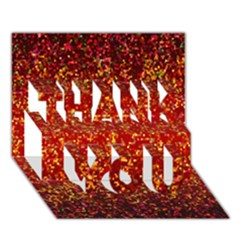 Glitter 3 Thank You 3d Greeting Card (7x5)  by MedusArt