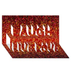 Glitter 3 Laugh Live Love 3d Greeting Card (8x4)  by MedusArt