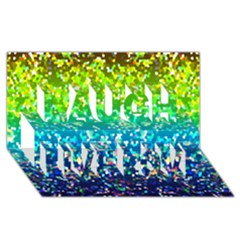Glitter 4 Laugh Live Love 3d Greeting Card (8x4)  by MedusArt