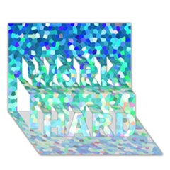 Mosaic Sparkley 1 Work Hard 3d Greeting Card (7x5)  by MedusArt