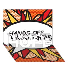 Hands Off  This Is Mine! Hope 3d Greeting Card (7x5)
