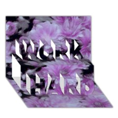 Phenomenal Blossoms Lilac Work Hard 3d Greeting Card (7x5)  by MoreColorsinLife
