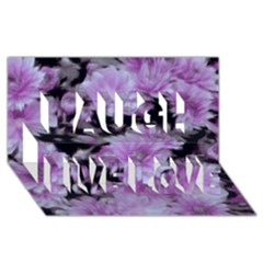 Phenomenal Blossoms Lilac Laugh Live Love 3D Greeting Card (8x4)  by MoreColorsinLife