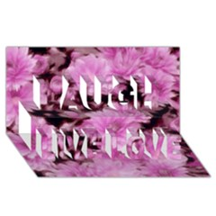 Phenomenal Blossoms Pink Laugh Live Love 3D Greeting Card (8x4)