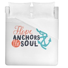 Hope Anchors The Soul Nautical Quote Duvet Cover Single Side (full/queen Size) by CraftyLittleNodes