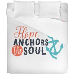 Hope Anchors The Soul Nautical Quote Duvet Cover (double Size) by CraftyLittleNodes